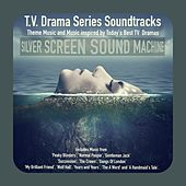 T.v. Drama Series Soundtracks by Silver Screen Sound Machine
