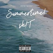 Summertime Sh!t by Kosy Kos