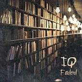Faded by IQ