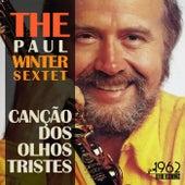 Canção Dos Olhos Tristes von Paul Winter Sextet
