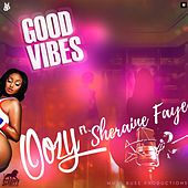 Good Vibes (feat. Sheraine Faye) von Oozy