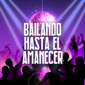 Bailando Hasta el Amanecer by Various Artists