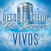 Desede El Cielo, Por Siempre Vivos de Various Artists