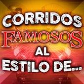 Corridos Famosos Al Estilo De... by Various Artists
