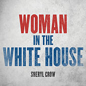 Woman In The White House (2020 Version) von Sheryl Crow