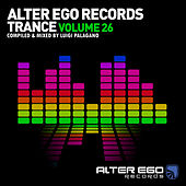 Alter Ego Trance, Vol. 26: Mixed By Luigi Palagano by Various Artists
