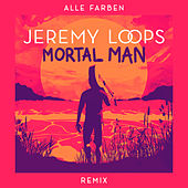 Mortal Man (Alle Farben Remix) de Jeremy Loops
