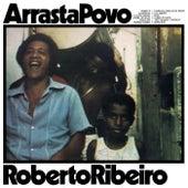 Arrasta Povo de Roberto Ribeiro