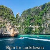 Bgm for Lockdowns von Chilled Jazz Masters