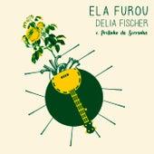 Ela Furou by Delia Fischer