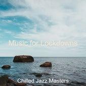Music for Lockdowns von Chilled Jazz Masters
