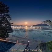 Jazz Duo for Cooking von Chilled Jazz Masters