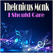 I Should Care de Thelonious Monk