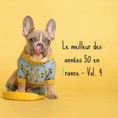 Le meilleur des années 50 en France - Vol. 4 de Various Artists