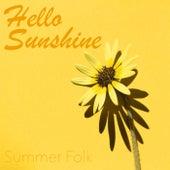 Hello Sunshine Summer Folk by Various Artists