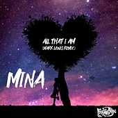 All That I Am (Mark Lewis Remix) di Mina