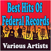 Best Hits Of Federal Records by Various Artists