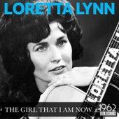 The Girl That I Am Now by Loretta Lynn