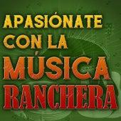 Apasiónate Con La Múisca Ranchera by Various Artists