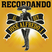 Recordando Al Rey José Alfredo J. de Various Artists