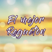 El mejor Regueton by Various Artists