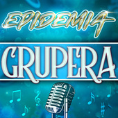 Epidemia Grupera by Various Artists
