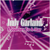 A Journey To A Star van Judy Garland