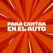 Para Cantar en el Auto de Various Artists