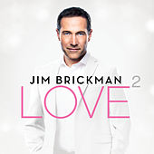 Love 2 (Deluxe) by Jim Brickman
