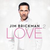 Love 2 (Deluxe) von Jim Brickman