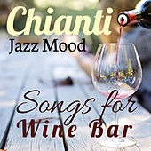 Songs for Wine Bar: Chianti Jazz Mood von Various Artists