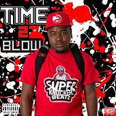 Time 2 Blow 2 by SuperKnockerz