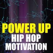 Power Up Hip Hop Motivation de Various Artists