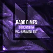 Go Down Low von Badd Dimes