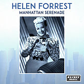 Manhattan Serenade by Helen Forrest
