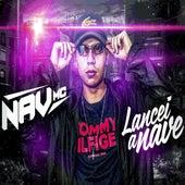 Lancei a Nave by Nav Mc