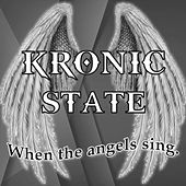 When the Angels Sing by Kronic State