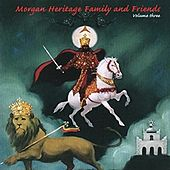 Morgan Heritage Family and Friends Vol 3. by Morgan Heritage
