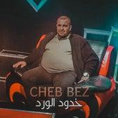 خدود الورد by Cheb Bez
