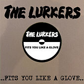 Fits You Like a Glove de The Lurkers