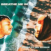 Breathe Me in (feat. Jay Clique) by Tessa