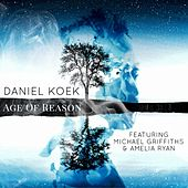 Age of Reason (feat. Michael Griffiths & Amelia Ryan) by Daniel Koek