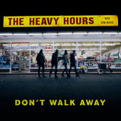 Don't Walk Away by The Heavy Hours