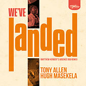 We've Landed (Matthew Herbert's Absence Dub Remix) by Tony Allen