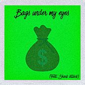 Bags Under My Eyes by Isaiah