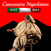 Canzoniere Napoletano 1942-1954 di Various Artists