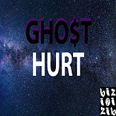 Hurt by Gho$t