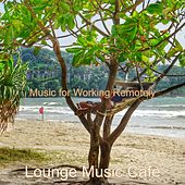 Music for Working Remotely by Lounge Music Café