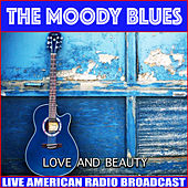 Love and Beauty (Live) by The Moody Blues