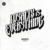 Loyalty Is Everything by Coone